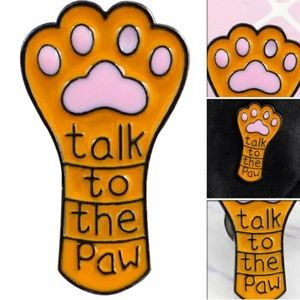 5/$24 Talk to the Paw Pin Brooch